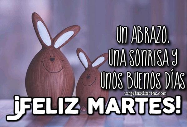 Feliz Martes Un Abrazo Una Sonrisa Y Unos Buenos Días