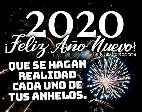 Feliz Ano Nuevo 2020 Que Se Hagan Realidad Cada Uno De Tus Anhelos Tarjetasdiarias Com Ver más ideas sobre feliz año nuevo, feliz año, año nuevo. nuevo 2020 que se hagan realidad cada